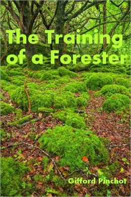 The Training of a Forester (Illustrated)