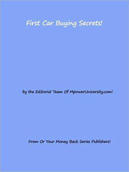 First Car Buying Secrets!