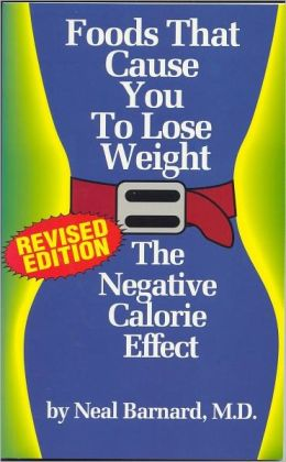 Foods That Cause You To Lose Weight: Revised Edition
