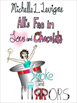 Smoke and Mirrors: All's Fae in Love and Chocolate #2