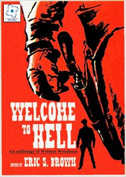 Welcome to Hell: An Anthology of Western Weirdness