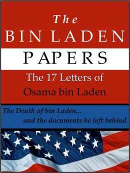 The Bin Laden Papers: The 17 Letters of Osama Bin Laden