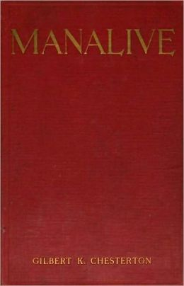 Manalive: A Fiction and Literature, Humor Classic By G.K. Chesterton! AAA+++