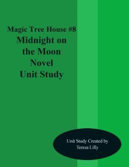 Magic Tree House #8 Midnight on the Moon Novel Unit Study