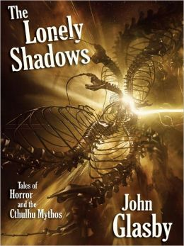 The Lonely Shadows: Tales of Horror and the Cthulhu Mythos