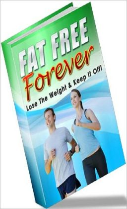 Healthy Tips - Fat Free Forever - how wonderful it feels to look incredible day after day....