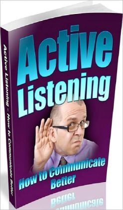 Inspiration & Personal Growth eBook - Active Listening How To Communicate Better -Active Listening How to Communicate Better