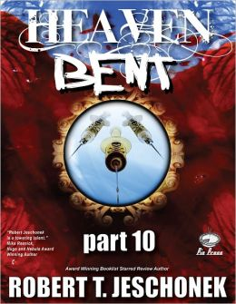 Heaven Bent, Part 10