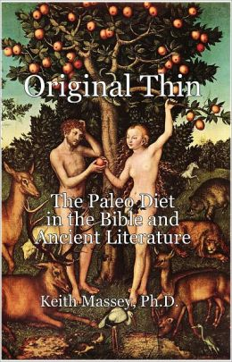 Original Thin: the Paleo Diet in the Bible and Ancient Literature