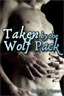 Taken by the Wolf Pack (Gay Werewolf Gangbang Erotica)