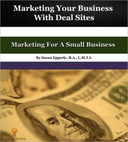 Marketing Your Business with Deal Sites