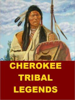 Cherokee Tribal Legends