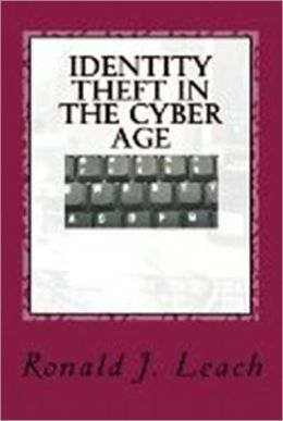 Identity Theft in the Cyber Age
