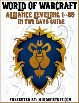 World of Warcraft Alliance Leveling 1-85 in Two Days Guide
