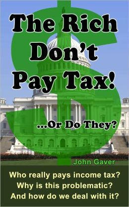 The Rich Don't Pay Tax! ... Or Do They?: Who Really Pays Income Tax? Why Is This Problematic? and How Do We Deal with It?