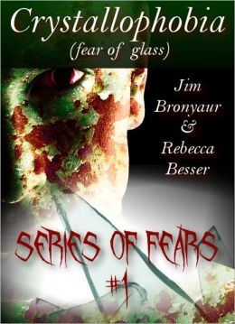 Crystallophobia - Fear of Glass (Series of Fears #1)