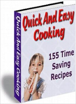 Quick An Easy Coooking... 155 Time Saving Recipes
