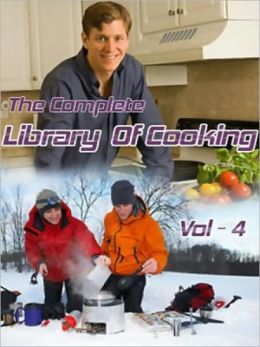 The Complete Library of Cooking::Volume 4 SALADS AND SANDWICHES COLD AND FROZEN DESSERTS CAKES, COOKIES, AND PUDDINGS PASTRIES AND PIES