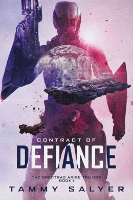 Contract of Defiance, Spectras Arise Trilogy, Book 1