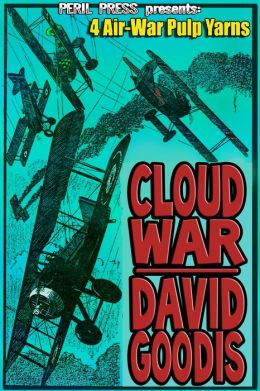 Cloud War: 4 Air-War Pulp Yarns [Illustrated]