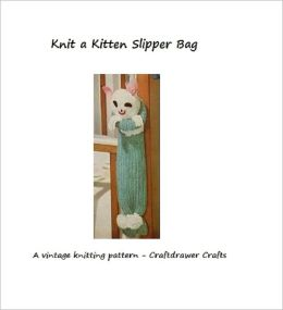 Knit a Kitten Slipper Bag - A Vintage Knitting Pattern for a Kitten Storage Bag