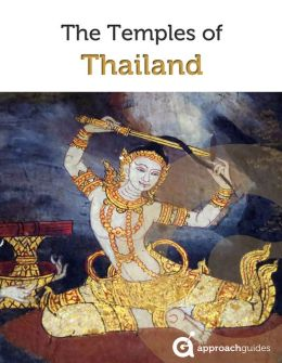 Travel Guide to the Temples of Thailand: BANGKOK, AYUTTHAYA, SUKHOTHAI