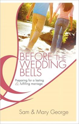 Before the Wedding Bells: Preparing for a Lasting & Fulfilling Marriage
