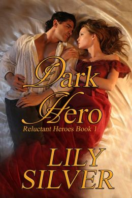 Dark Hero, A Gothic Romance: Reluctant Heroes Book One