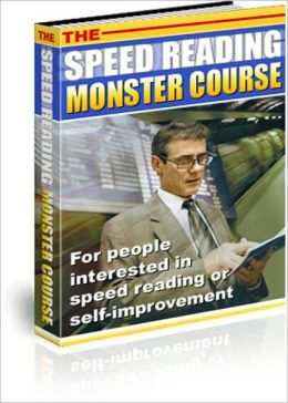 "The Speed Reading Monster Course: ""How to Effectively Double Your Reading Speed and Accelerate Your Learning Abilities to the Extreme!"""
