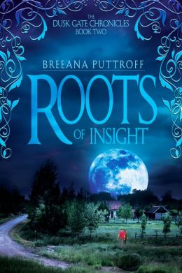 Roots of Insight: Dusk Gate Chronicles Book Two