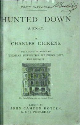 Hunted Down: A Fiction and Literature, Short Story, Mystery/Detective Classic By Charles Dickens! AAA+++