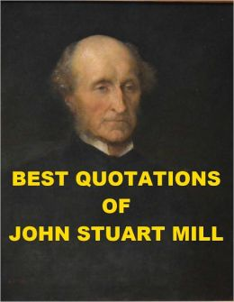 Best Quotations of John Stuart Mill