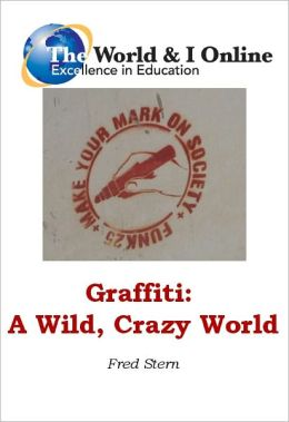 Graffiti: A Wild, Crazy World
