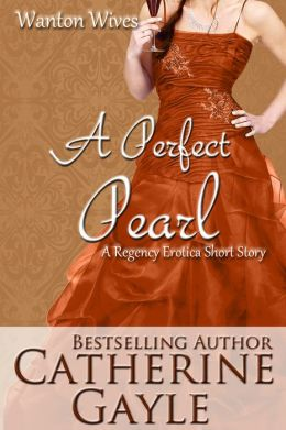 A Perfect Pearl (Regency Erotica)