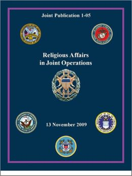 Religious Affairs in Joint Operations: Joint Publication 1-05