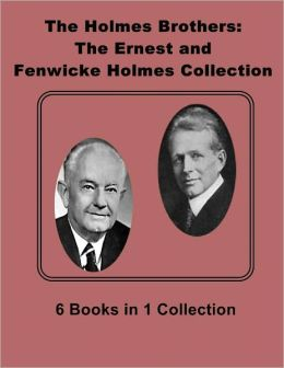 The Holmes Brothers: The Ernest and Fenwicke Holmes Collection