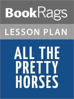 All the Pretty Horses Lesson Plans