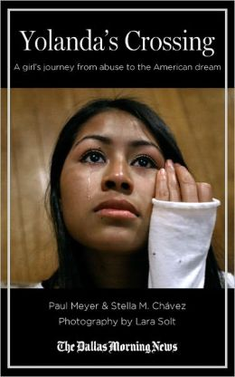Yolanda's Crossing: A girl&#x2019;s journey from abuse to the American dream