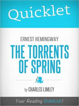 Quicklet on Ernest Hemingway's The Torrents of Spring