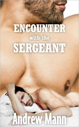Encounter with the Sergeant (Gay Army Soldier Erotica)