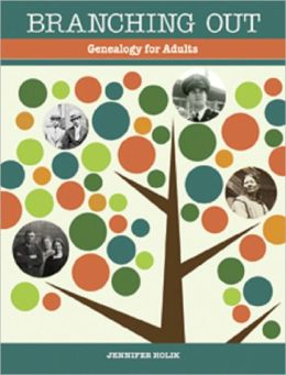 Branching Out Genealogy for Adults Lessons 1-30