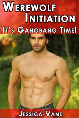 Werewolf Initiation: It's Gangbang Time!