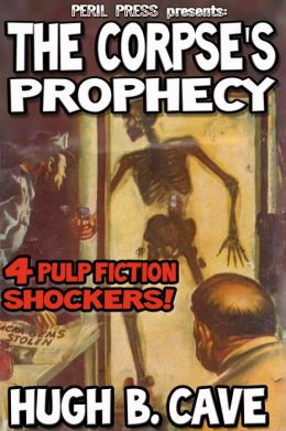 The Corpse's Prophecy: 4 Pulp Fiction Shockers