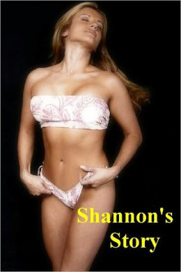 Shannon's Story - (Stepdaughter Erotic Sex Story) Stepdaughter / Stepfather Erotic Fiction Stepdaughter Sex Fastasy (NOOK edition) Lesbian Erotic Stories (NOOKbook) Explicit Uncensored Naughty Stepdaughter Sex Story, EROTICA (18+), UNCENSORED)