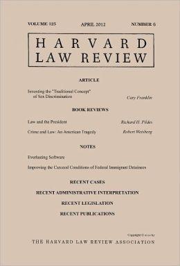Harvard Law Review: Volume 125, Number 6 - April 2012