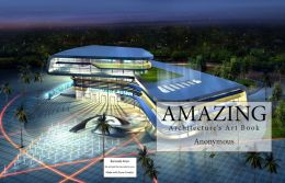 Amazing Architectures Art Book