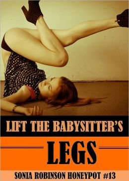 Lift The Babysitter's Legs (Babysitting Erotica Fantasy)