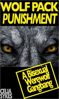 Wolf Pack Punishment, A Bisexual Werewolf Gangbang