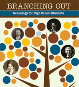 Branching Out Genealogy for High School Students Lessons 1-30