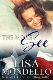 Book Cover Image. Title: The More I See (Book 3 - Texas Hearts), Author: Lisa Mondello